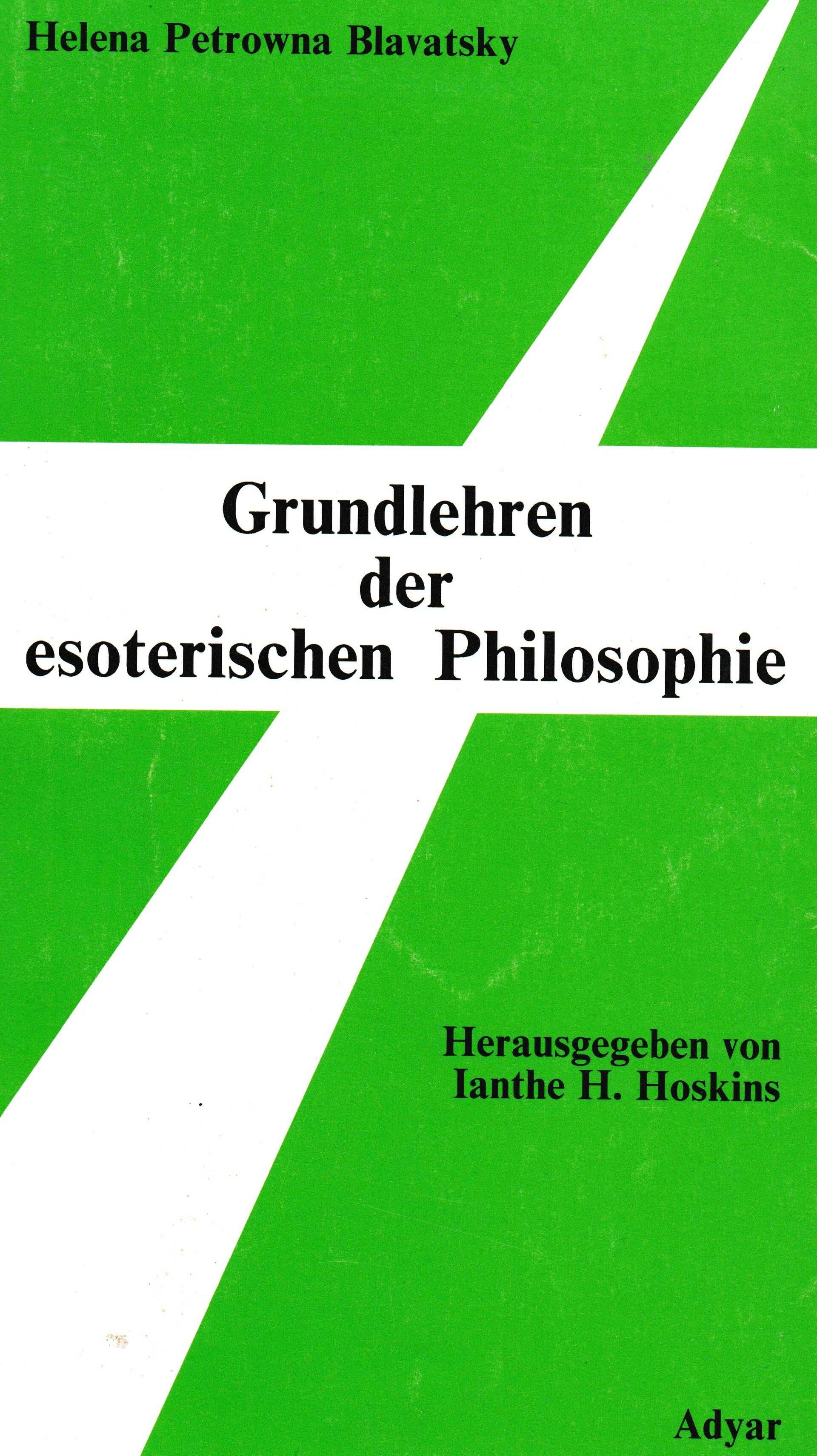 H.P. Blavatsky. Grundlehren der Esoterischen Philosophie
