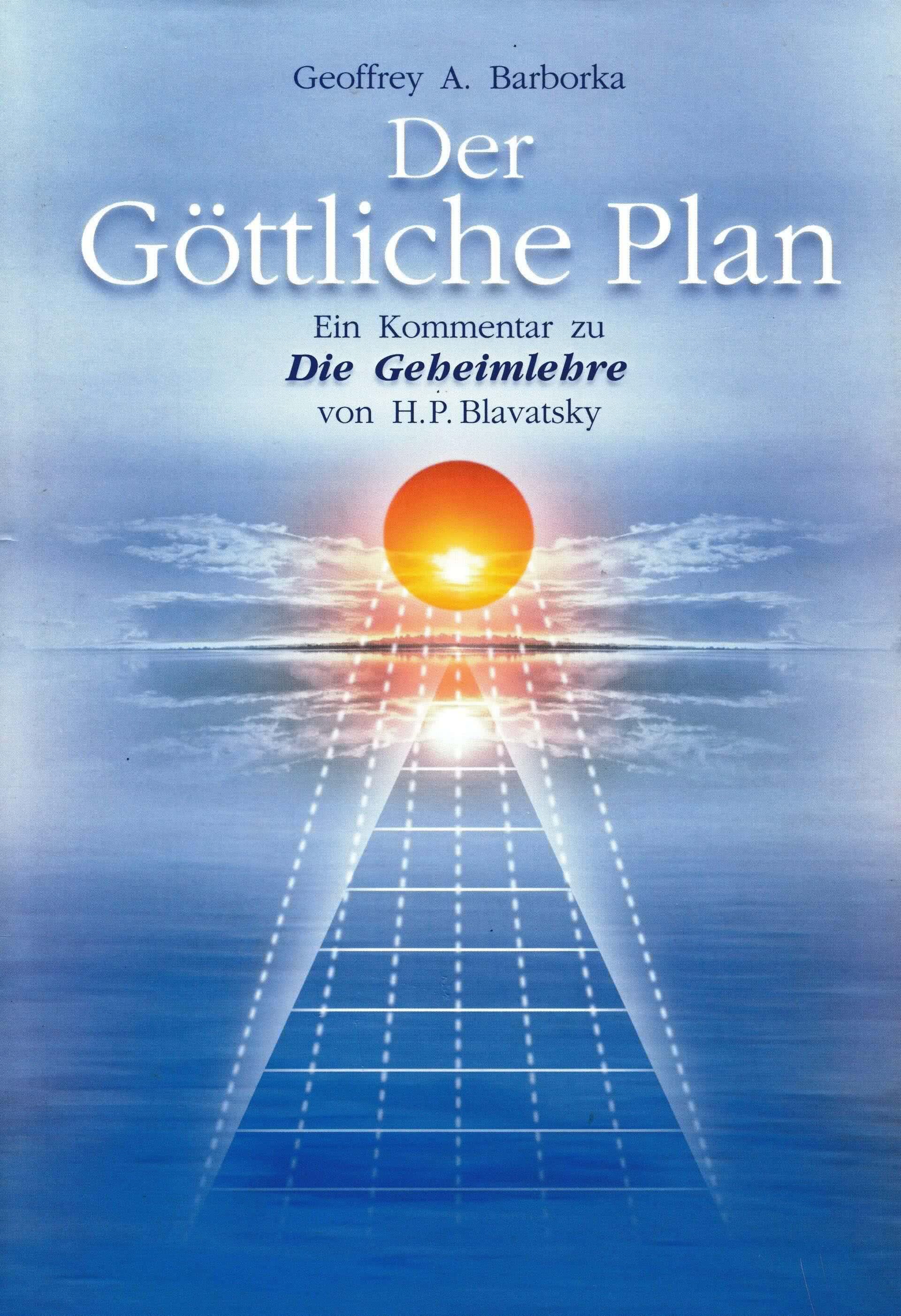 Der Göttliche Plan. Ein Kommentar zu