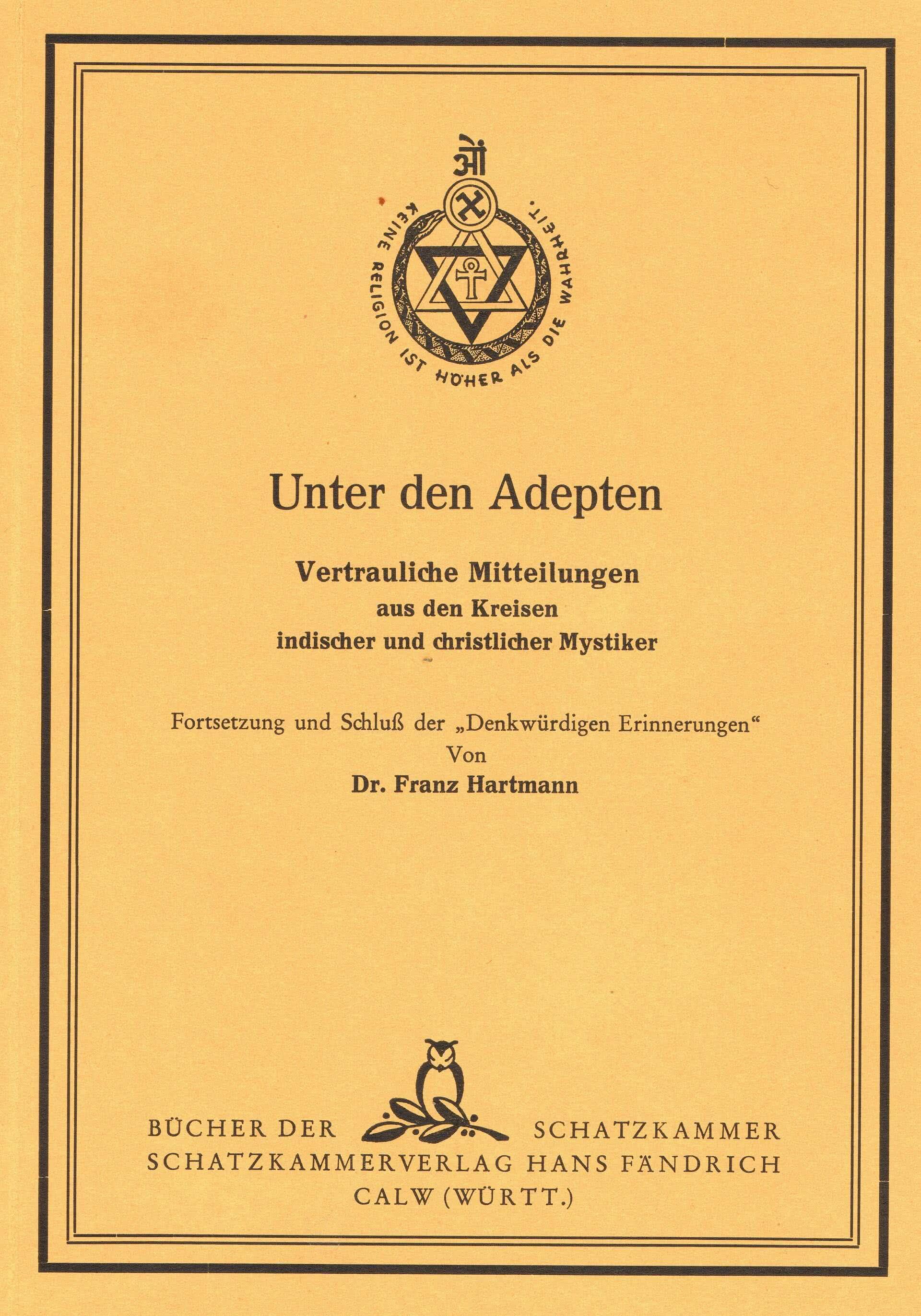 Unter den Adepten. Vertrauliche Mitteilungen aus den Kreisen indischer und christlicher Mystiker