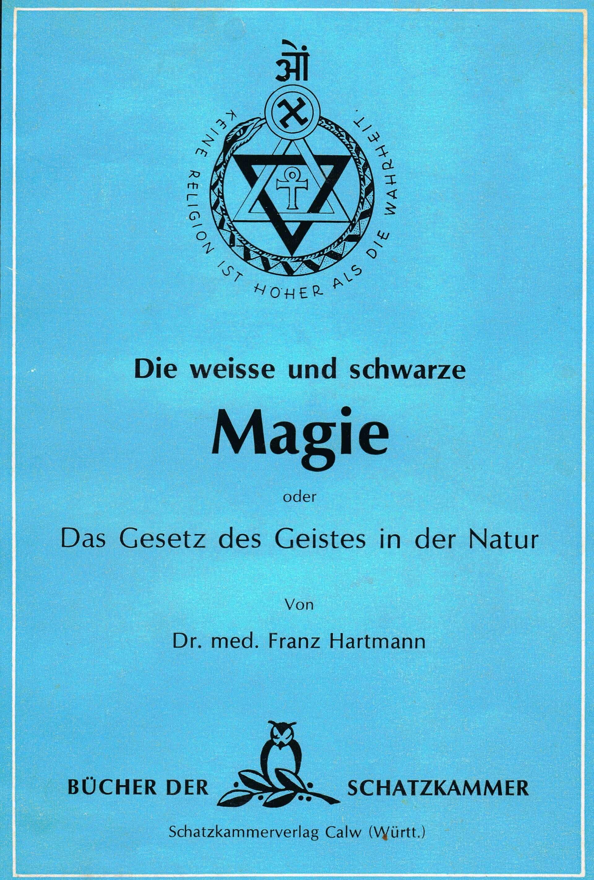 Die weiße und schwarze Magie oder das Gesetz des Geistes in der Natur