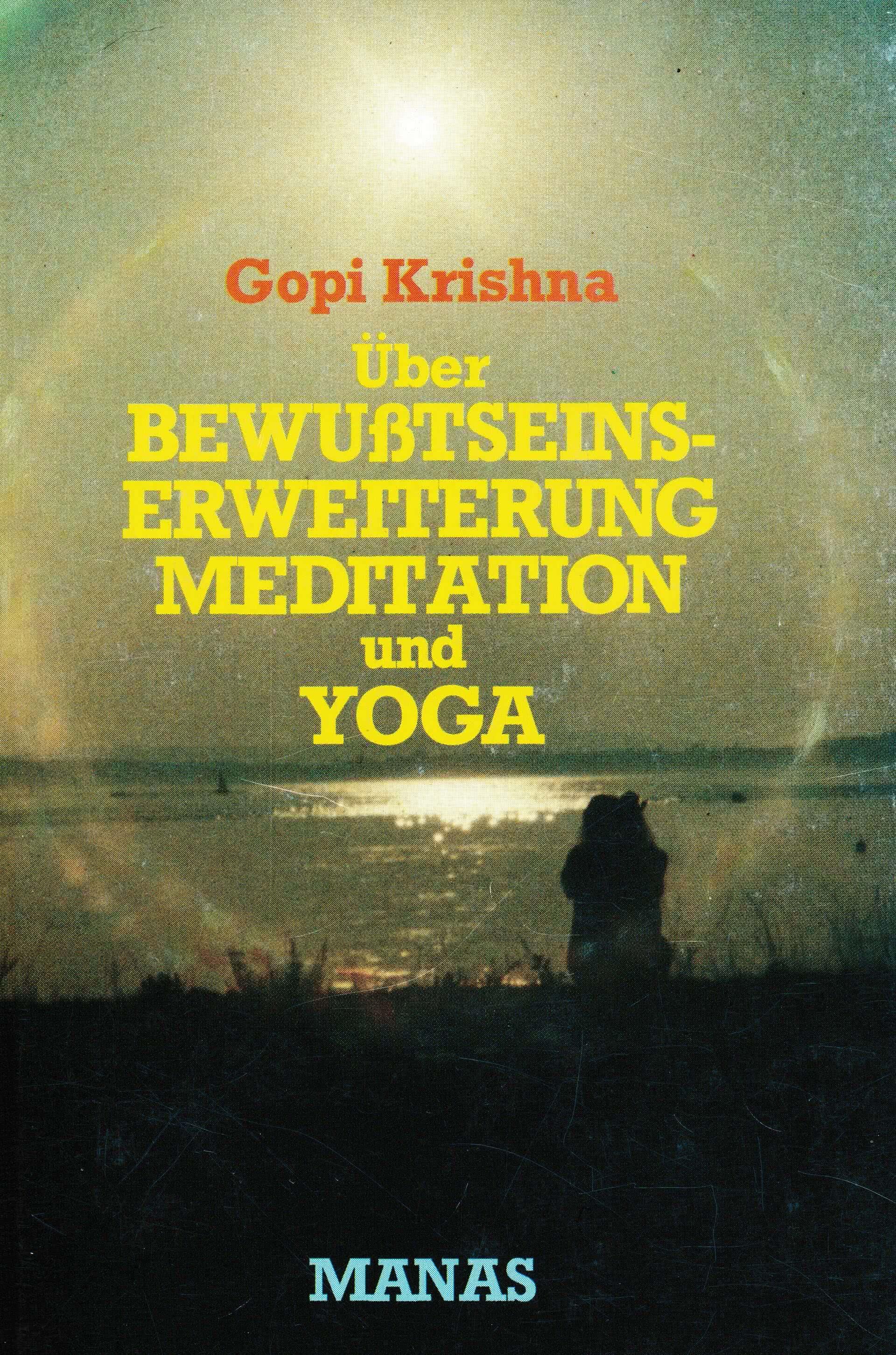 Über Bewußtseinserweiterung, Meditation und Yoga