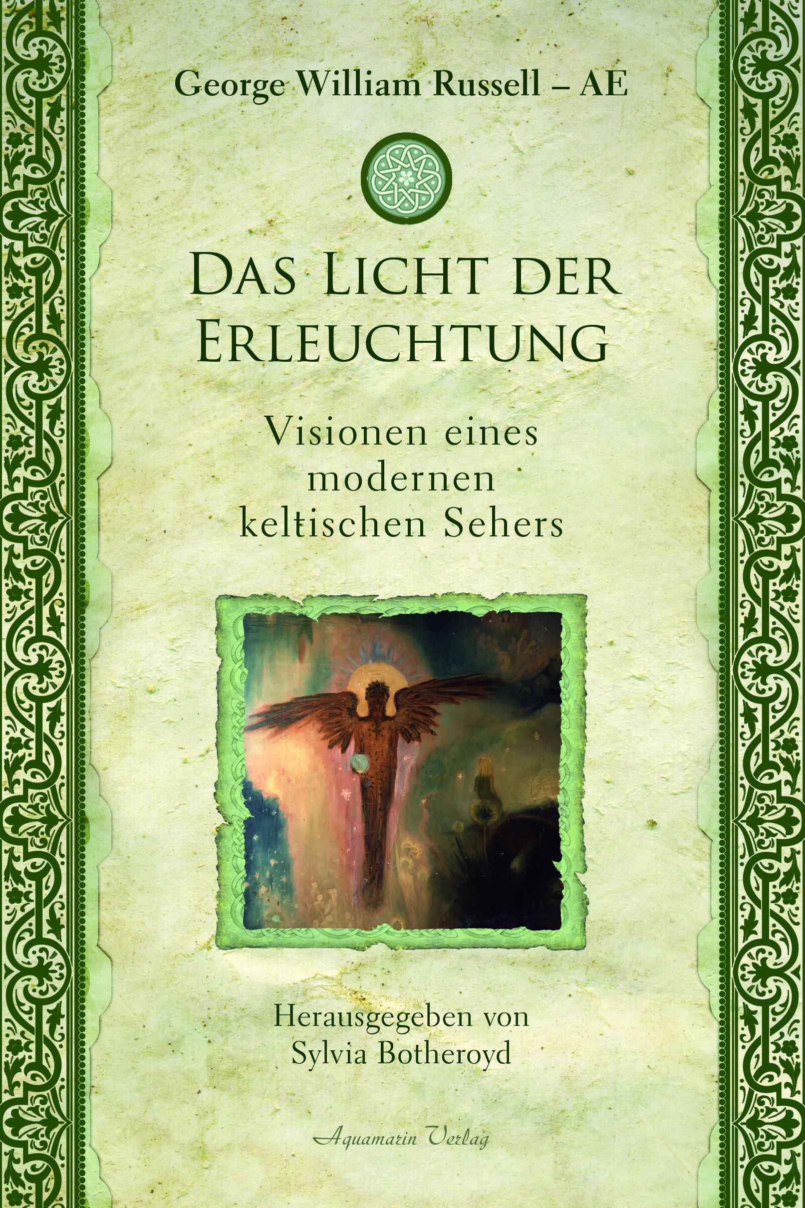Das Licht der Erleuchtung. Visionen eines modernen keltischen Sehers.